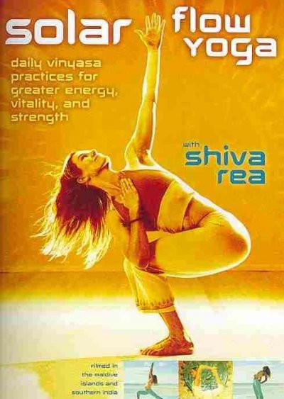 Solar Flow Yoga : Daily Vinyasa Practices for Greater Energy, Vitality, and Strength