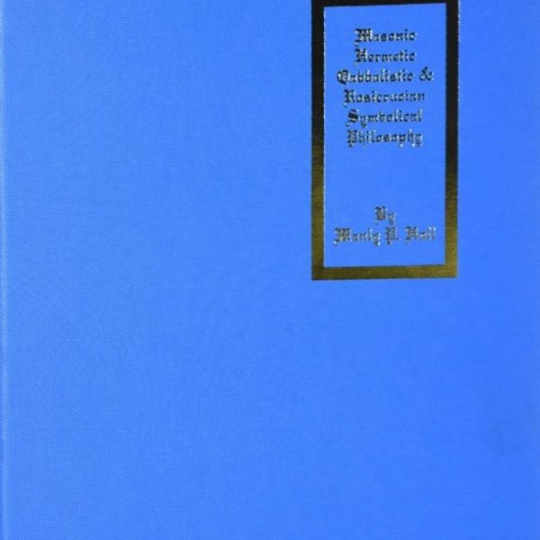 Encyclopedic Outline of Masonic, Hermetic, Qabbalistic and Rosiccucian Symbolical Philosophy