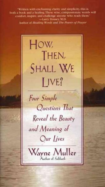How, Then, Shall We Live?