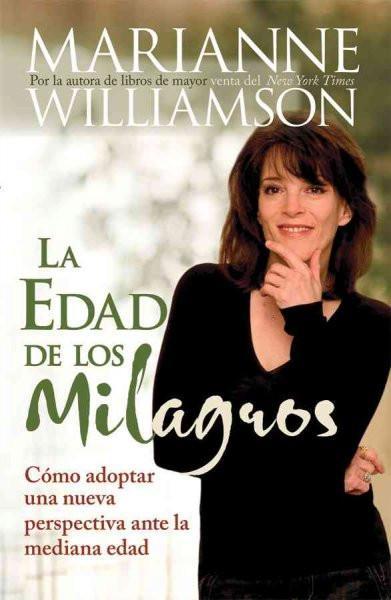 La Edad de Los Milagros/ The Age of Miracles : Como Adopter Una Nueva Perspectiva Ante La Madurez