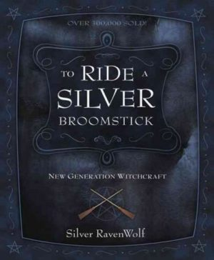 To Ride a Silver Broomstick : New Generation Witchcraft