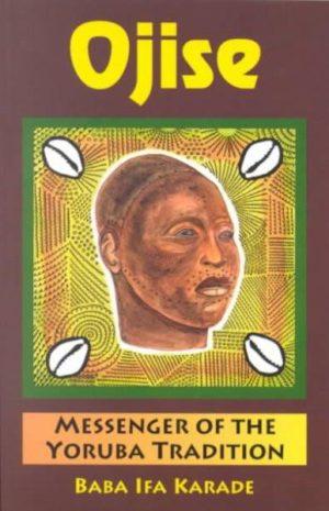 Ojise : Messenger of the Yoruba Tradition