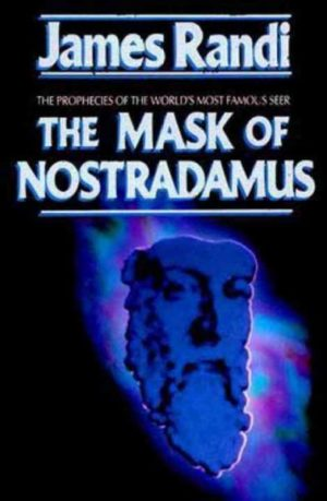 Mask of Nostradamus : The Prophecies of the World's Most Famous Seer