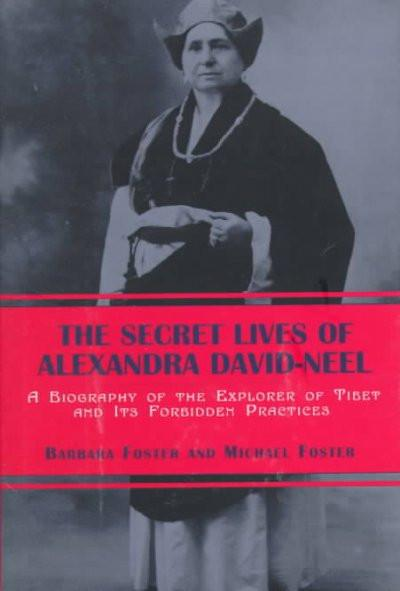Secret Lives of Alexandra David-Neel