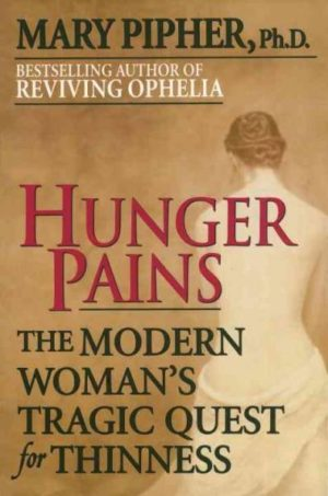 Hunger Pains : The Modern Woman's Tragic Quest for Thinness