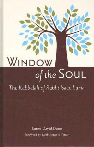 Window of the Soul : Kabbalah of Rabbi Isaac Luria (1534-1572)