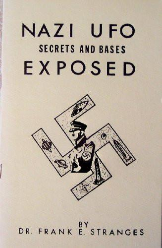 Nazi Ufo Secrets and Bases Exposed