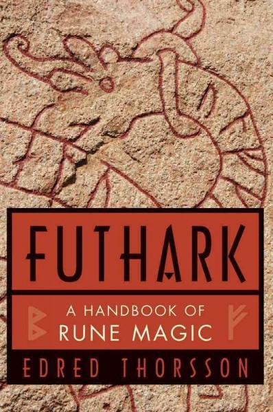 Futhark : A Handbook of Rune Magic