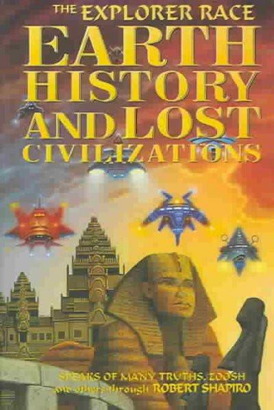 Earth History and Lost Civilizations Explained