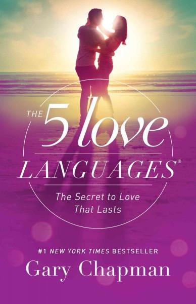 5 Love Languages : The Secret to Love That Lasts