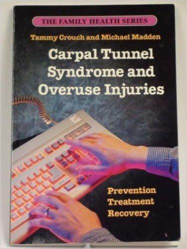 Carpal Tunnel Syndrome & Overuse Injuries