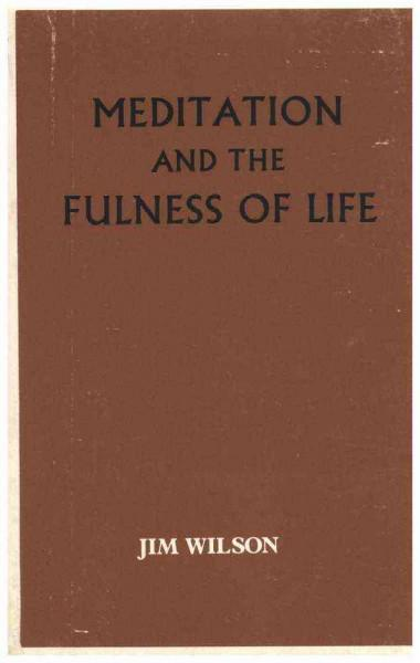 Meditation And the Fulness of Life