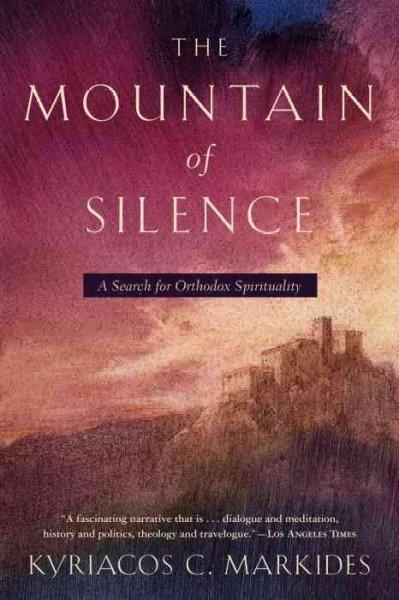Mountain of Silence : A Search for Orthodox Spirituality