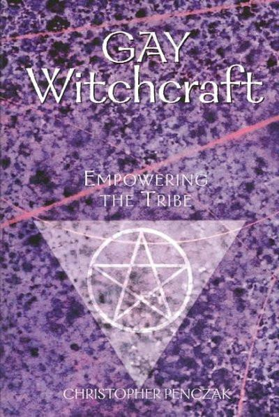Gay Witchcraft : Empowering the Tribe