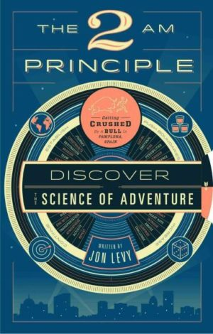 2 Am Principle : Discover the Science of Adventure