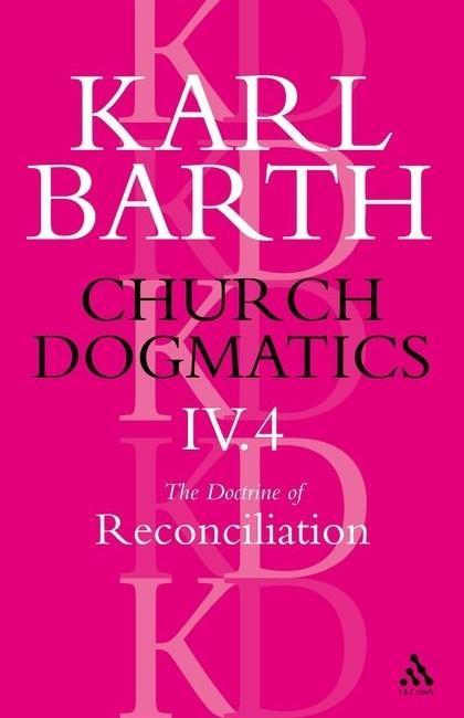 Church Dogmatics the Doctrine of Reconciliation