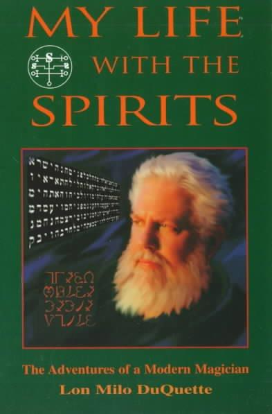 My Life With the Spirits : The Adventures of a Modern Magician
