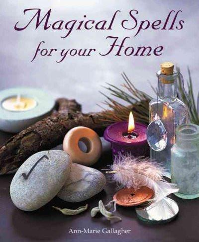 Magical Spells for Your Home