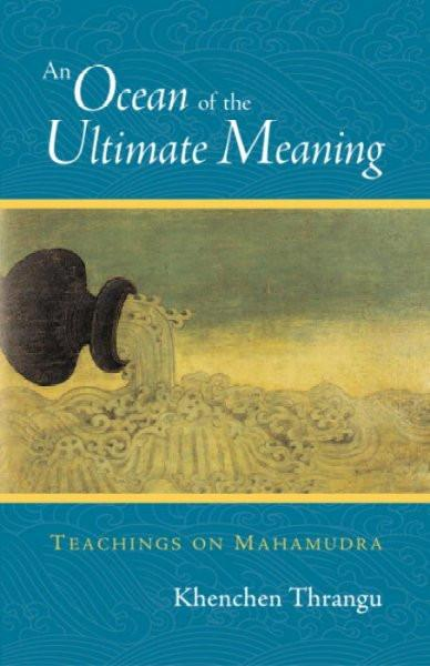 Ocean of the Ultimate Meaning : Teachings on Mahamudra