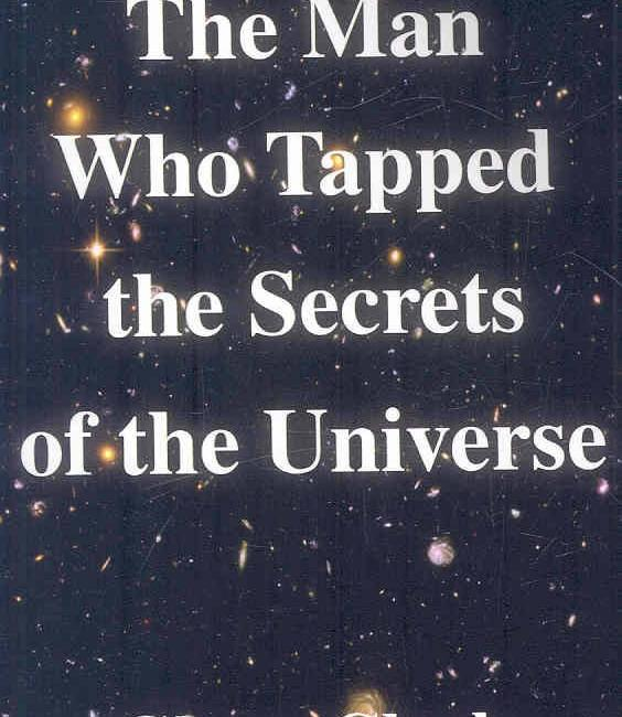 Man Who Tapped the Secrets of the Universe