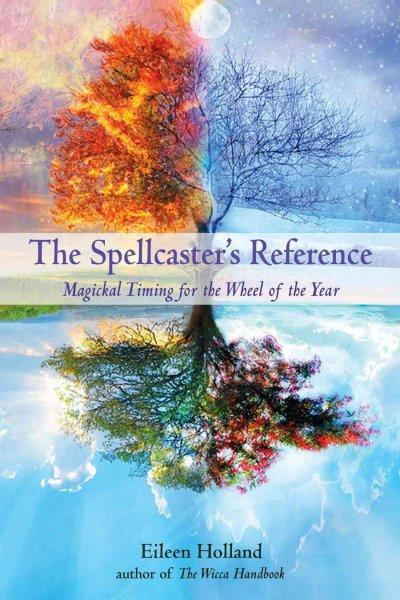Spellcaster's Reference : Magickal Timing for the Wheel of the Year