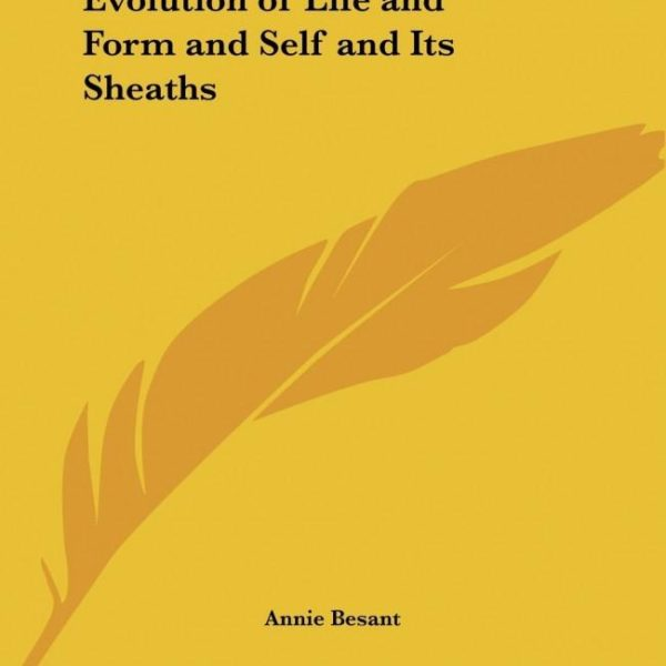 Evolution of Life and Form & Self and Its Sheaths 1918