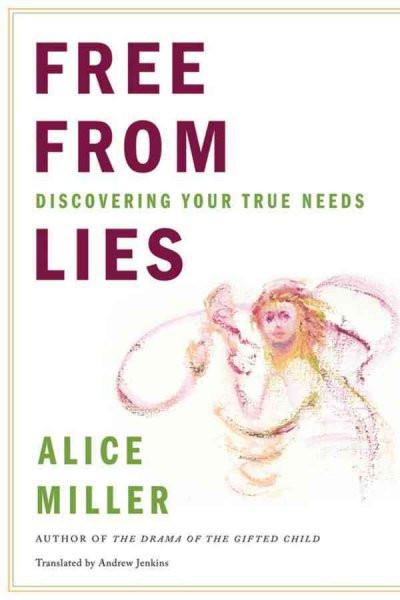 Free from Lies : Discovering Your True Needs