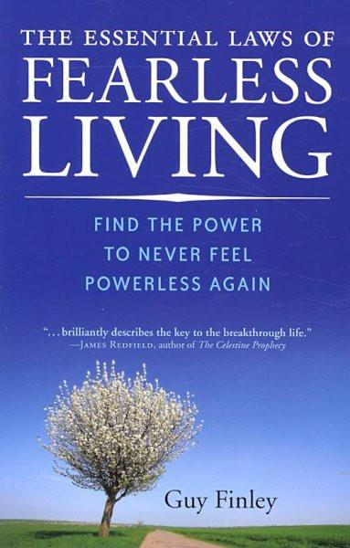 Essential Laws of Fearless Living : Find the Power to Never Feel Powerless Again