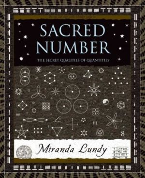Sacred Number : The Secret Qualities Of Quantities