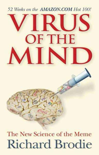 Virus of the Mind : The New Science of the Meme