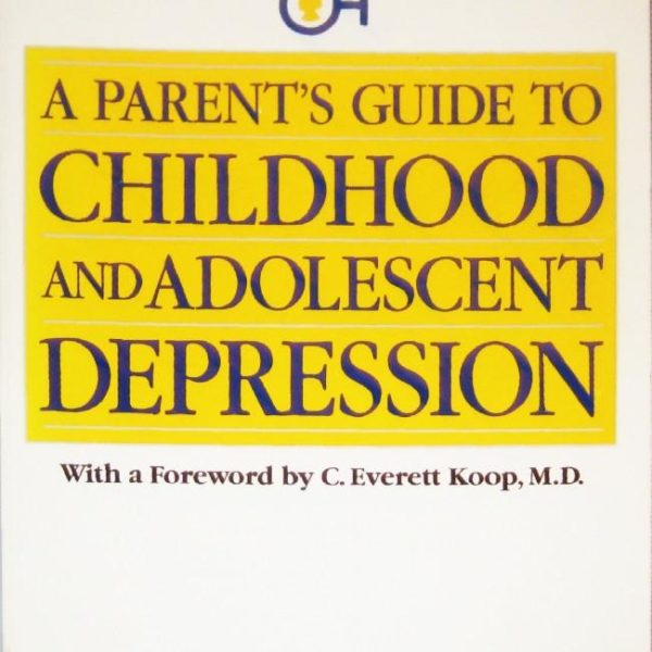 Parent's Guide to Childhood and Adolescent Depression
