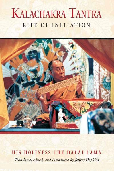 Kalachakra Tantra : Rite of Initiation : For the Stage of Generation : A Commentary on the Text of Kay-Drup-Ge-Lek-Bel-Sang-Bo by Tenzin Gyatso, the Fourteenth Dalai lama