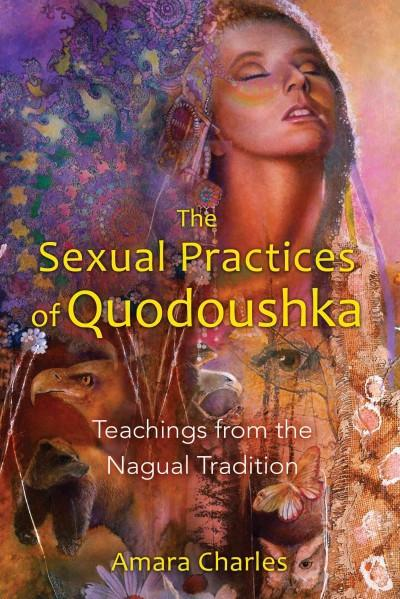 Sexual Practices of Quodoushka : Teachings from the Nagual Tradition