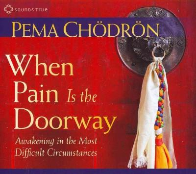 When Pain Is the Doorway