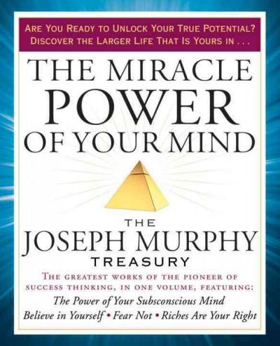 Miracle Power of Your Mind