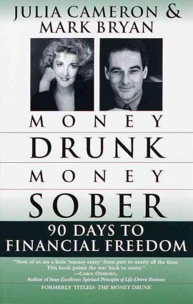 Money Drunk/Money Sober : 90 Days to Financial Freedom