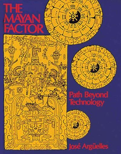 Mayan Factor : Path Beyond Technology