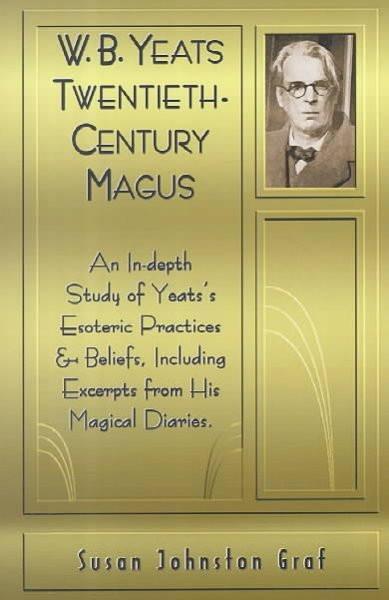 W.B. Yeats : Twentieth-Century Magus