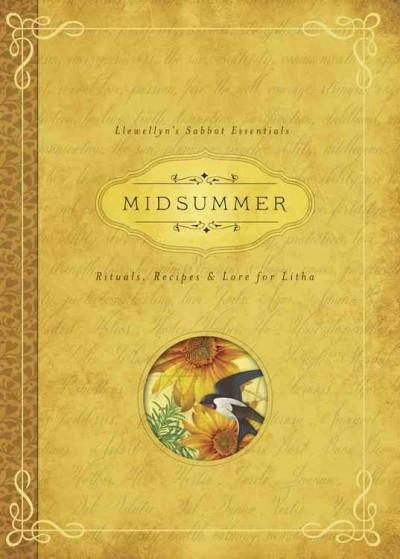 Midsummer : Rituals, Recipes & Lore for Litha