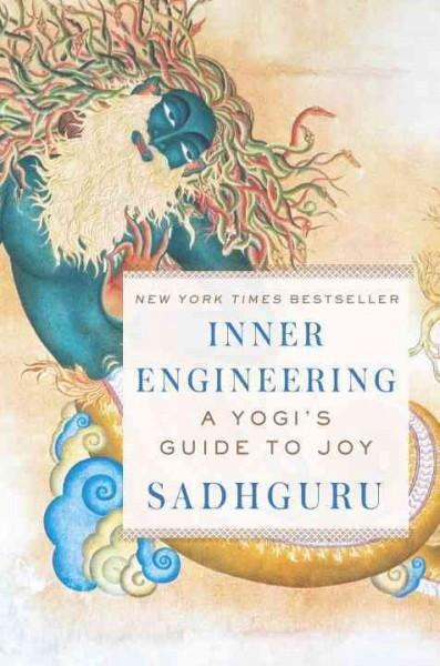 Inner Engineering : A Yogi's Guide to Joy