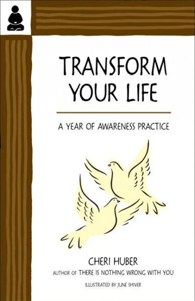 Transform Your Life : A Year of Awareness Practice