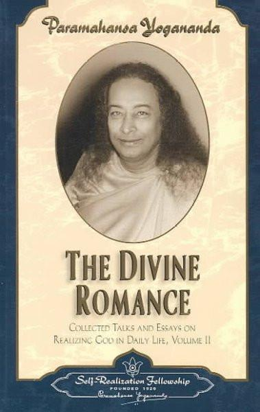 Divine Romance : Collected Talks and Essays on Realizing God in Daily Life