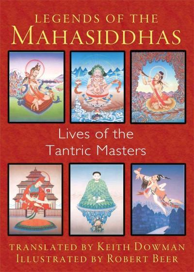 Legends of the Mahasiddhas : Lives of the Tantric Masters
