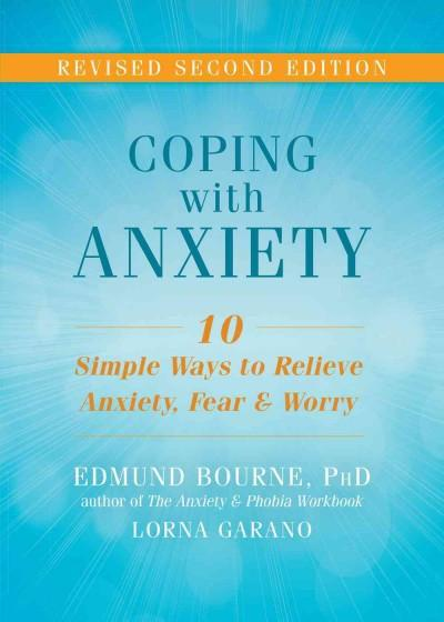 Coping With Anxiety : 10 Simple Ways to Relieve Anxiety, Fear & Worry