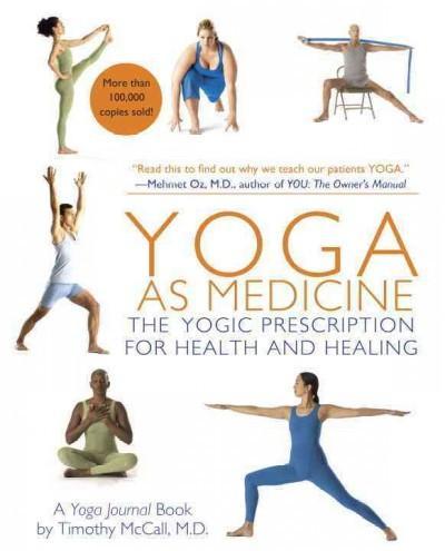 Yoga as Medicine : The Yogic Prescription for Health & Healing