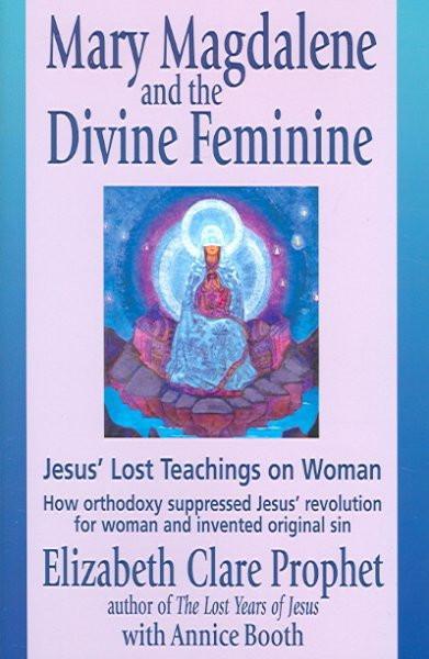 Mary Magdalene And the Divine Feminine