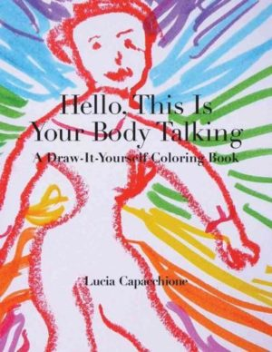 Hello, This Is Your Body Talking : A Draw-it-yourself Coloring Book