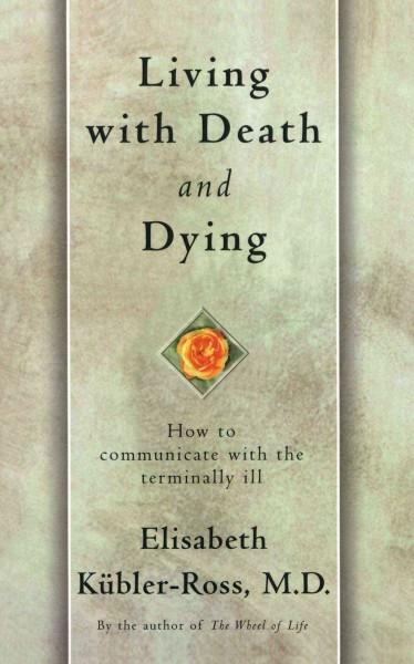 Living With Death and Dying