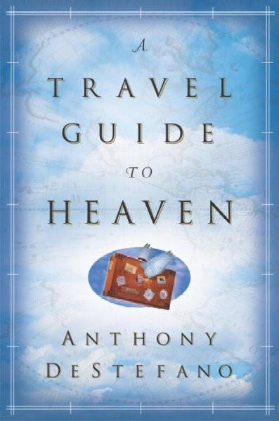 Travel Guide to Heaven