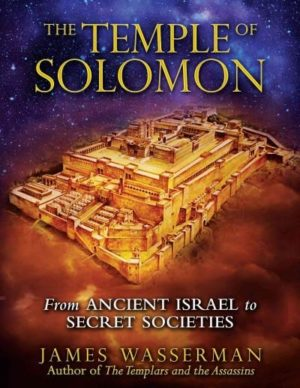 Temple of Solomon : From Ancient Israel to Secret Societies